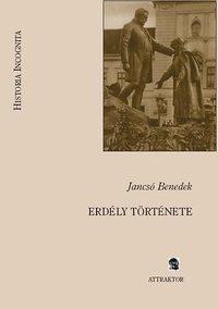 Jancsó Benedek: Erdély története -  (Könyv)