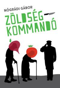 Nógrádi Gábor: Zöldségkommandó -  (Könyv)