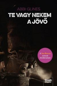 Abbi Glines: Te vagy nekem a jövő - A Sea Breeze sorozat ötödik kötete -  (Könyv)