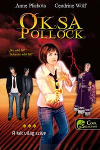 Anne Plichota, Cendrine Wolf: Oksa Pollock 3. - A két világ szíve - puha kötés -  (Könyv)
