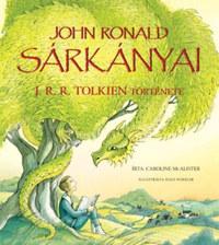 Caroline Mcalister: John Ronald sárkányai - J. R. R. Tolkien története -  (Könyv)