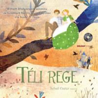 Szabó T. Anna: Téli rege - CD melléklettel -  (Könyv)