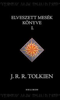 J. R. R. Tolkien: Elveszett mesék könyve 1. -  (Könyv)