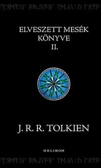 J. R. R. Tolkien: Elveszett mesék könyve 2. -  (Könyv)