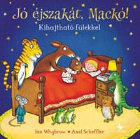 Ian Whybrow, Axel Scheffler: Jó éjszakát, Mackó! - Kihajtható fülekkel -  (Könyv)