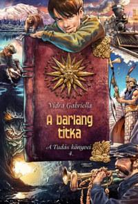 Vidra Gabriella: A barlang titka - A Tudás könyvei 4. -  (Könyv)
