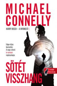 Michael Connelly: Sötét visszhang - Harry Bosch - A nyomozó 1. -  (Könyv)