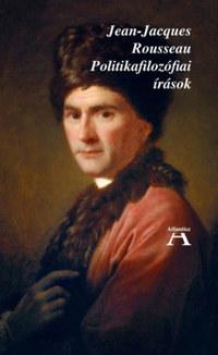 Jean-Jacques Rousseau: Politikafilozófiai írások -  (Könyv)