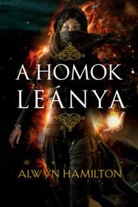 Alwyn Hamilton: A homok leánya - A sivatag lázadója-sorozat 1. rész -  (Könyv)