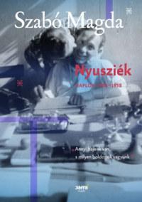 Szabó Magda: Nyusziék - Napló (1950-1958) -  (Könyv)