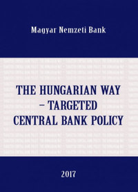 The hungarian way - Targeted central bank policy -  (Könyv)