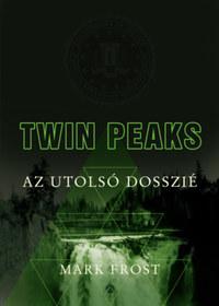 Mark Frost: Twin Peaks - Az utolsó dosszié -  (Könyv)