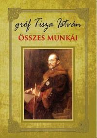 Tisza István: Gróf Tisza István összes munkái -  (Könyv)
