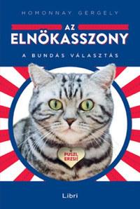 Homonnay Gergely: Az elnökasszony - A bundás választás -  (Könyv)