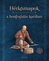 Sudár Balázs, Petkes Zsolt: Hétköznapok a honfoglalás korában - Magyar őstörténet 5. -  (Könyv)