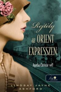 Lindsay Jayne Ashford: Rejtély az Orient Expresszen -  (Könyv)