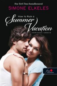Simone Elkeles: Tönkretett vakáció - Hogyan tegyük tünkre 1. -  (Könyv)