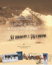 Jeszenszky Géza, Neidenbach Ákos: Lehet-e sízni a Kárpátok alatt? -  (Könyv)