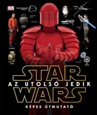 Star Wars - Az utolsó jedik - Képes útmutató -  (Könyv)