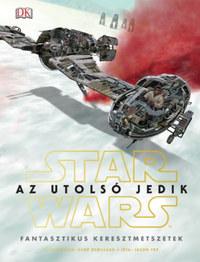 Jason Fry: Star Wars - Az utolsó jedik - Fantasztikus keresztmetszetek -  (Könyv)