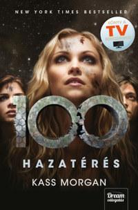 Kass Morgan: 100 - Hazatérés - 3. rész -  (Könyv)