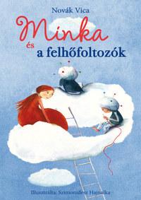 Novák Vica, Szimonidesz Hajnalka: Minka és a felhőfoltozók -  (Könyv)