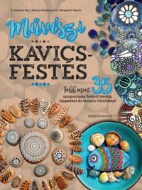 Marisa Redondo, Margaret Vance, F. Sehnaz Bac: Művészi kavicsfestés - Több mint 35 színpompás festett kavics, tippekkel és kreatív ötletekkel -  (Könyv)