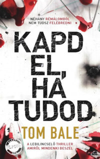Tom Bale: Kapd el, ha tudod -  (Könyv)