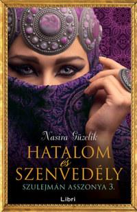 Nasira Güzelik: Hatalom és szenvedély - Szulejmán asszonya 3. -  (Könyv)