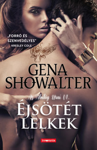 Gena Showalter: Éjsötét lelkek - Az Alvilág Urai VI. -  (Könyv)