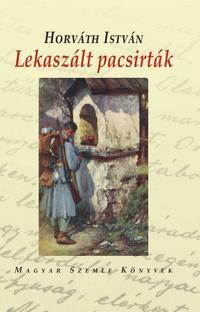 Horváth István: Lekaszált pacsirták -  (Könyv)