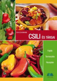 Eva Schumann: Csili és társai - Fajták, termesztés, receptek -  (Könyv)