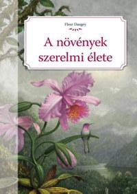 Fleur Daugey: A növények szerelmi élete -  (Könyv)