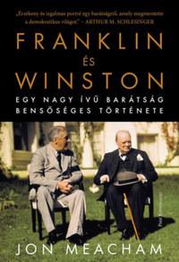Jon Meacham: Franklin és Winston - Egy nagy ívű barátság bensőséges története -  (Könyv)