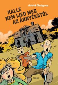 Astrid Lindgren: Kalle nem ijed meg az árnyékától -  (Könyv)