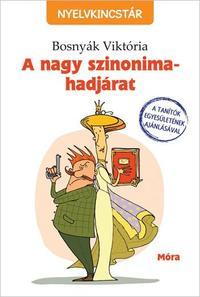 Bosnyák Viktória: A nagy szinonima-hadjárat -  (Könyv)