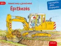 Susanne Gernhauser: Ismerd meg a járműveket - Építkezés -  (Könyv)