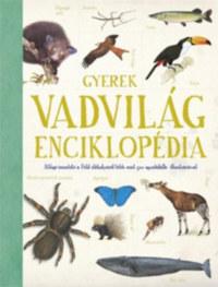 John Farndon: Gyerek Vadvilág-enciklopédia -  (Könyv)
