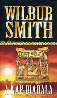 Wilbur Smith: A nap diadala -  (Könyv)