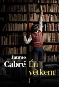 Jaume Cabré: Én vétkem -  (Könyv)