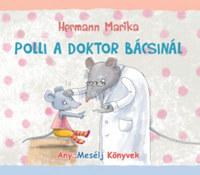 Hermann Marika: Polli a doktor bácsinál - avagy egy kisegér vidám gyógyulása -  (Könyv)