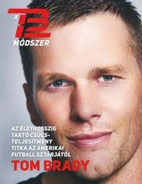 Tom Brady: A TB12 módszer - Az élethosszig tartó csúcsteljesítmény titka az amerikai futball sztárjától -  (Könyv)