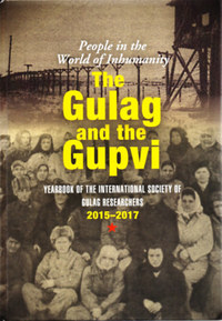 Bognár Zalán (Szerk.): The Gulag and the Gupvi - People in the Wold of Inhumanity -  (Könyv)