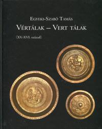 Egyeki-Szabó Tamás: Vértálak - Vert Tálak -  (Könyv)