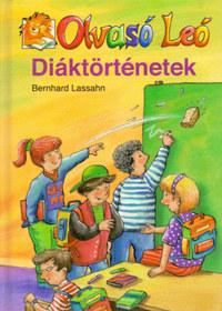 Bernhard Lassahn: Diáktörténetek (Olvasó Leó) - 8 éves kortól - Olvasólétra - 8 éves kortól -  (Könyv)