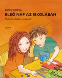 Érsek Rózsa: Első nap az iskolában -  (Könyv)