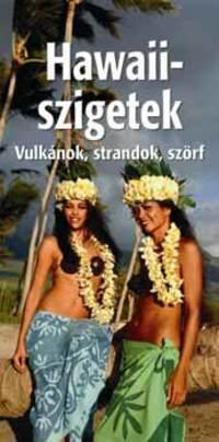 Buzás Balázs: Hawaii-szigetek - Vulkánok, strandok, szörf -  (Könyv)
