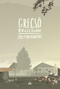 Grecsó Krisztián: Pletykaanyu -  (Könyv)