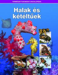 Halak és kétéltűek - Természettudományi enciklopédia 11. -  (Könyv)
