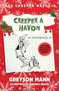 Greyson Mann: Creeper a havon - Egy creeper naplója - harmadik könyv -  (Könyv)